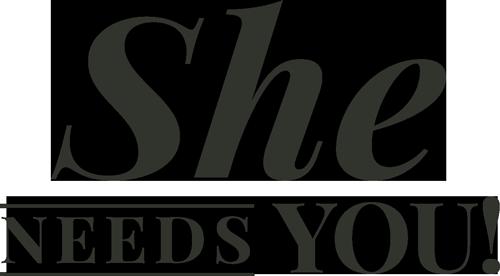 She Needs You
