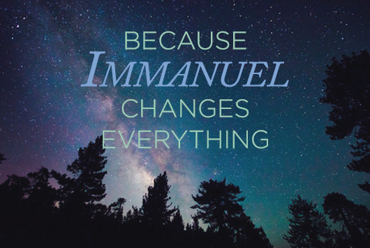 Immanuel Changes Everything | True Woman Blog | Revive Our Hearts