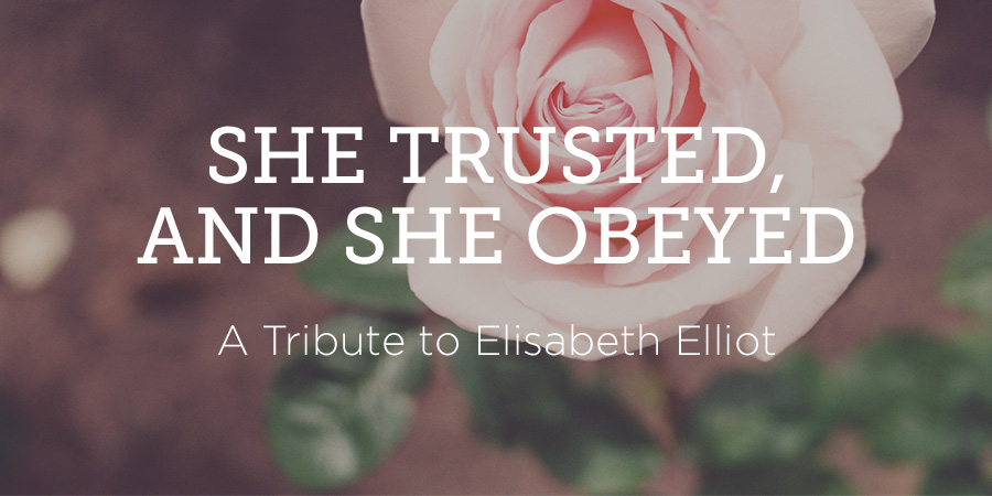 Thumbnail of She Trusted and She Obeyed: A Tribute to Elisabeth Elliot