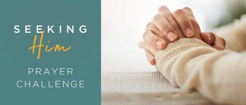 Seeking Him Prayer Challenge Challenge