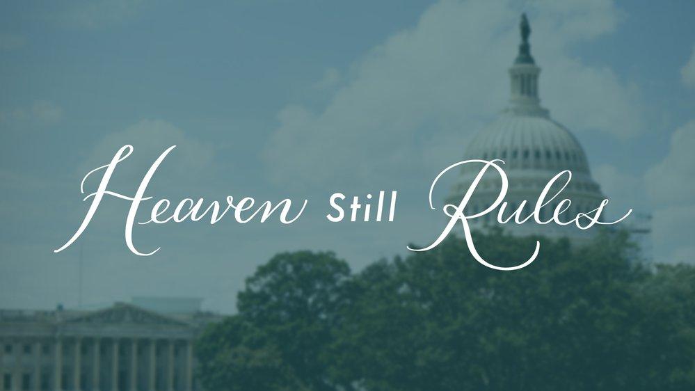 Heaven Still Rules