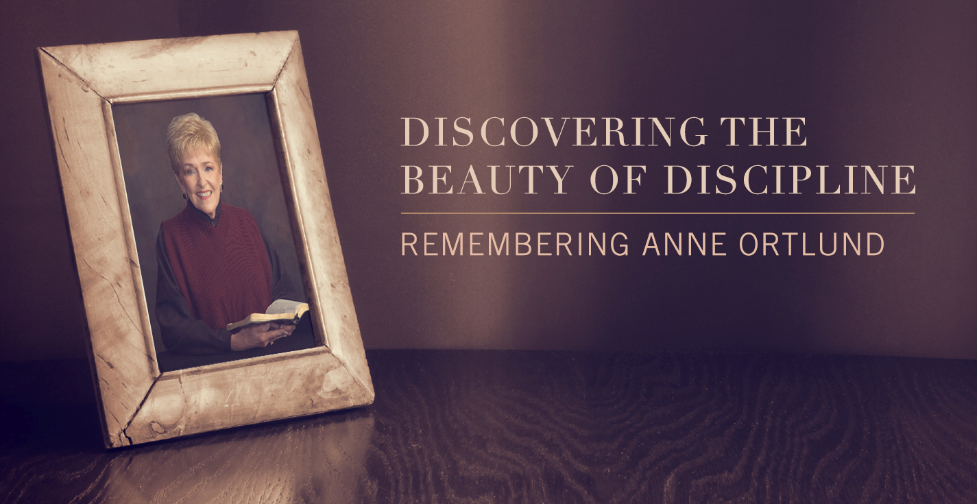 Thumbnail of Discovering the Beauty of Discipline: Remembering Anne Ortlund