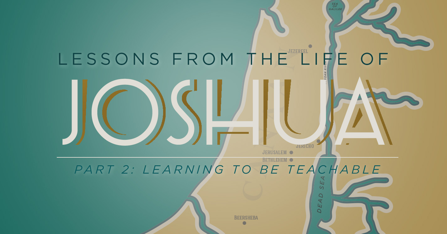 Thumbnail of Lessons from the Life of Joshua (Part 2): Learning to be Teachable